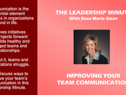 Leadership Minute: Improving Your Team Communication