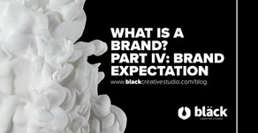 WHAT IS A BRAND? PART IV:BRAND EXPECTATION