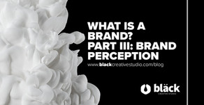 WHAT IS A BRAND? PART III: BRAND PERCEPTION