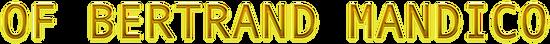 Cool Text - OF BERTRAND MANDICO -3572122