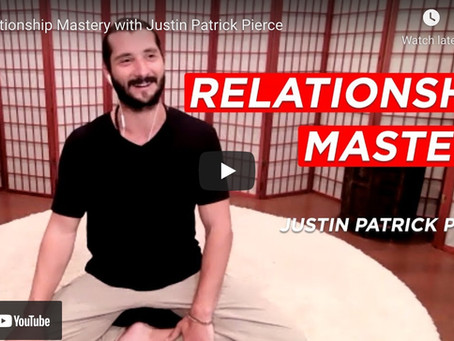 Relationship Mastery with Justin Patrick Pierce
