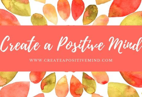 Welcome to Create a Positive Mind website!