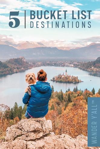 5 Bucket List Destinations - 2019