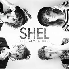 SHEL - Just Crazy Enough