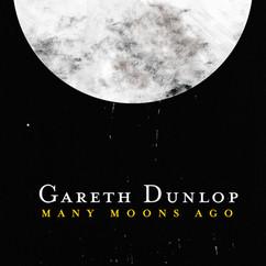 Gareth Dunlop - Many Moons Ago