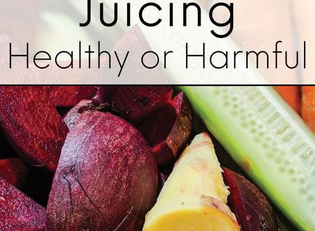 Juicing: Healthy or Harmful