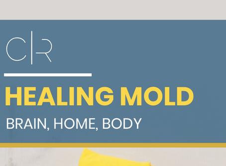 Healing Mold: Brain, Home, Body