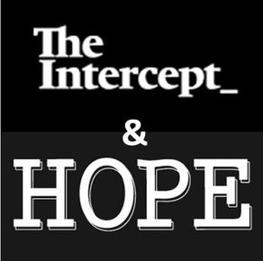 HOPE & The Intercept: esperança ou destruição irreparável?