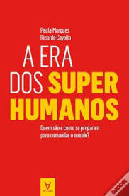 A Era do Super-Humanos e o Sagres