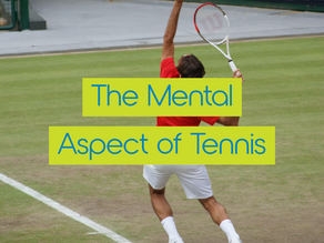 The Mental Aspect of Tennis