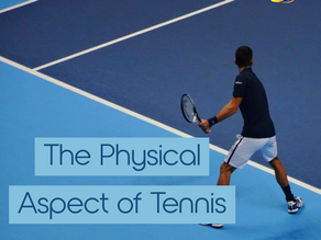 The Physical Aspect of Tennis