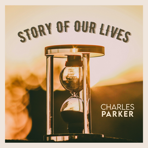 """CONTEMPORARY SINGER/SONGWRITER CHARLES PARKER SET TO RELEASE NEW SINGLE """"STORY OF OUR LIVES"""""""