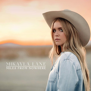 TODAY'S TRADITIONAL COUNTRY TRENDSETTER MIKAYLA LANE RELEASES SOPHOMORE EP MILES FROM NOWHERE