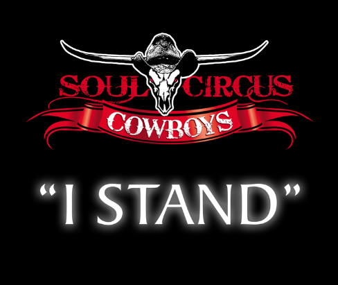 """COUNTRY MUSIC BAND SOUL CIRCUS COWBOYS RELEASE NEW SINGLE """"I STAND"""""""