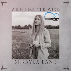 "BREAKOUT COUNTRY RECORDING ARTIST MIKAYLA LANE CELEBRATES""WILD LIKE THE WIND"" VIDEO PREMIERE"