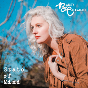 """NASHVILLE RECORDING ARTIST BAILEY CALLAHAN SET TO RELEASE NEW SINGLE """"STATE OF MIND"""""""