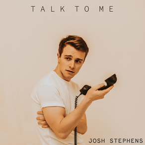 "POP/R&B SINGER & SONGWRITER JOSH STEPHENS INTRODUCES LOVESICK TUNE ""TALK TO ME"""