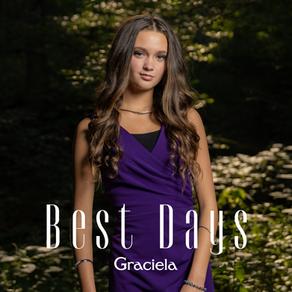 "TEENAGE POP RECORDING ARTIST GRACIELA RELEASES MOTIVATIONAL BALLAD ""BEST DAYS"""