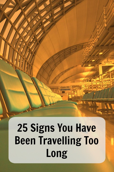 how to know when youve been travelling too long