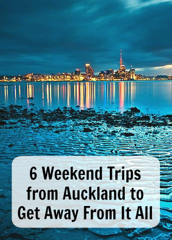 6 weekend trips from Auckland to get away from it all