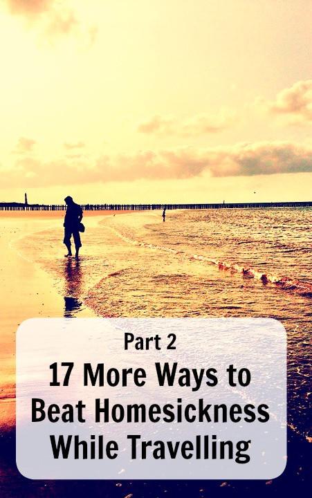 17 more ways to beat homesickness