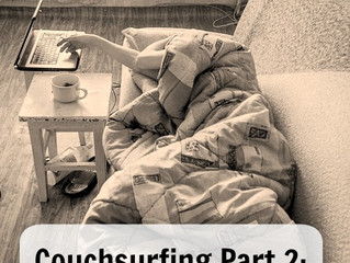 Couchsurfing Part 2: Getting The Host You Want & Being The Best Surfer They Have Ever Had.