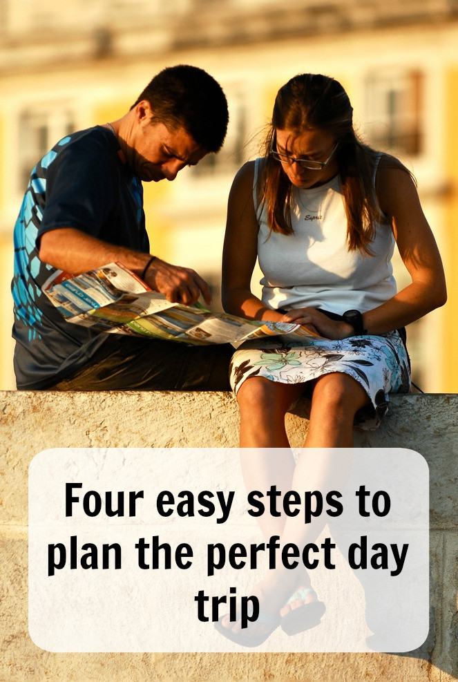 four east steps to plan the perfect day trip