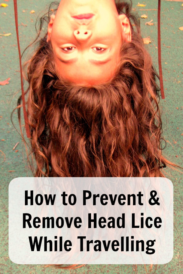 How to prevend and remove head lice while travelling