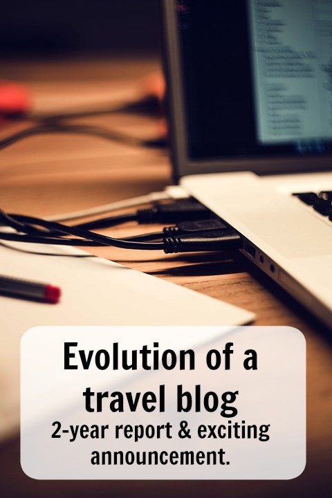 Evolution of a travel blog - 2year report and exciting anouncment