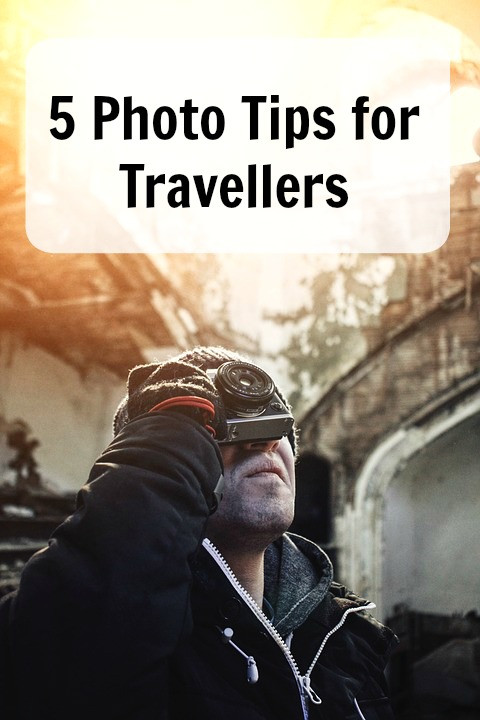5 photo tips for travellers