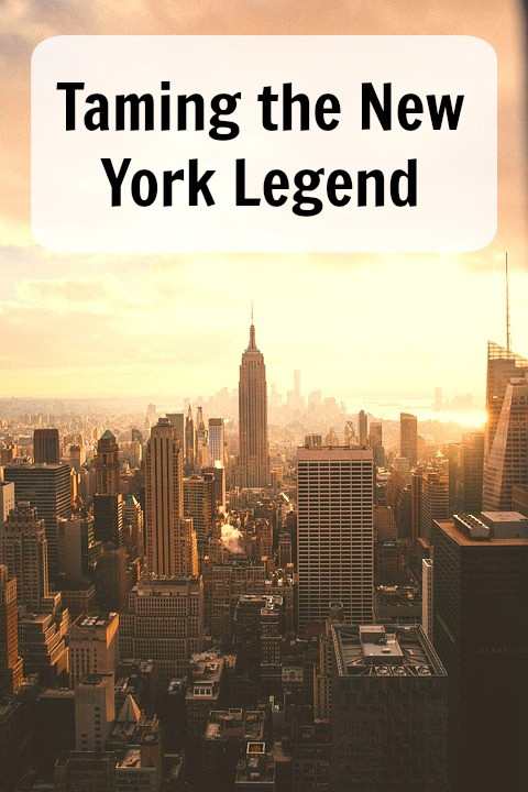 Taming the New York Legend