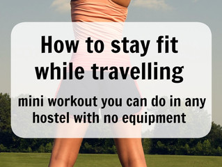 How to stay fit while travelling – mini workout you can do in any hostel with no equipment