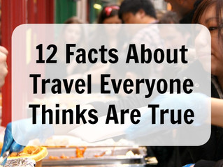 12 Facts About Travel Everyone Thinks Are True