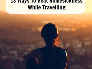 Why Do I Suddenly Want To Go Home? – 13 Ways To Beat Homesickness While Travelling