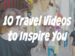 10 Travel Videos to Inspire You