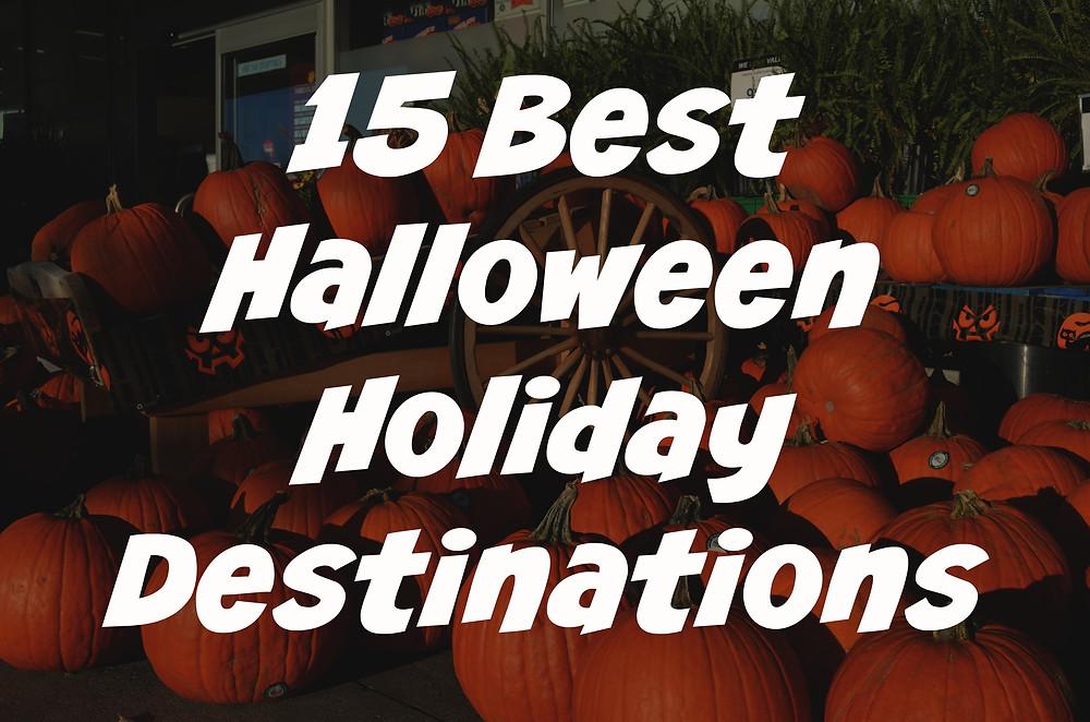 Halloween Holiday Destinations