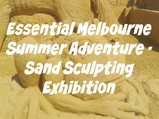 Essential Melbourne Summer Adventure - Sand Sculpting Exhibition