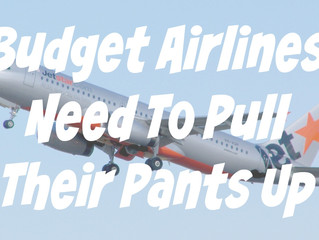 Budget Airlines Need To Pull Their Pants Up