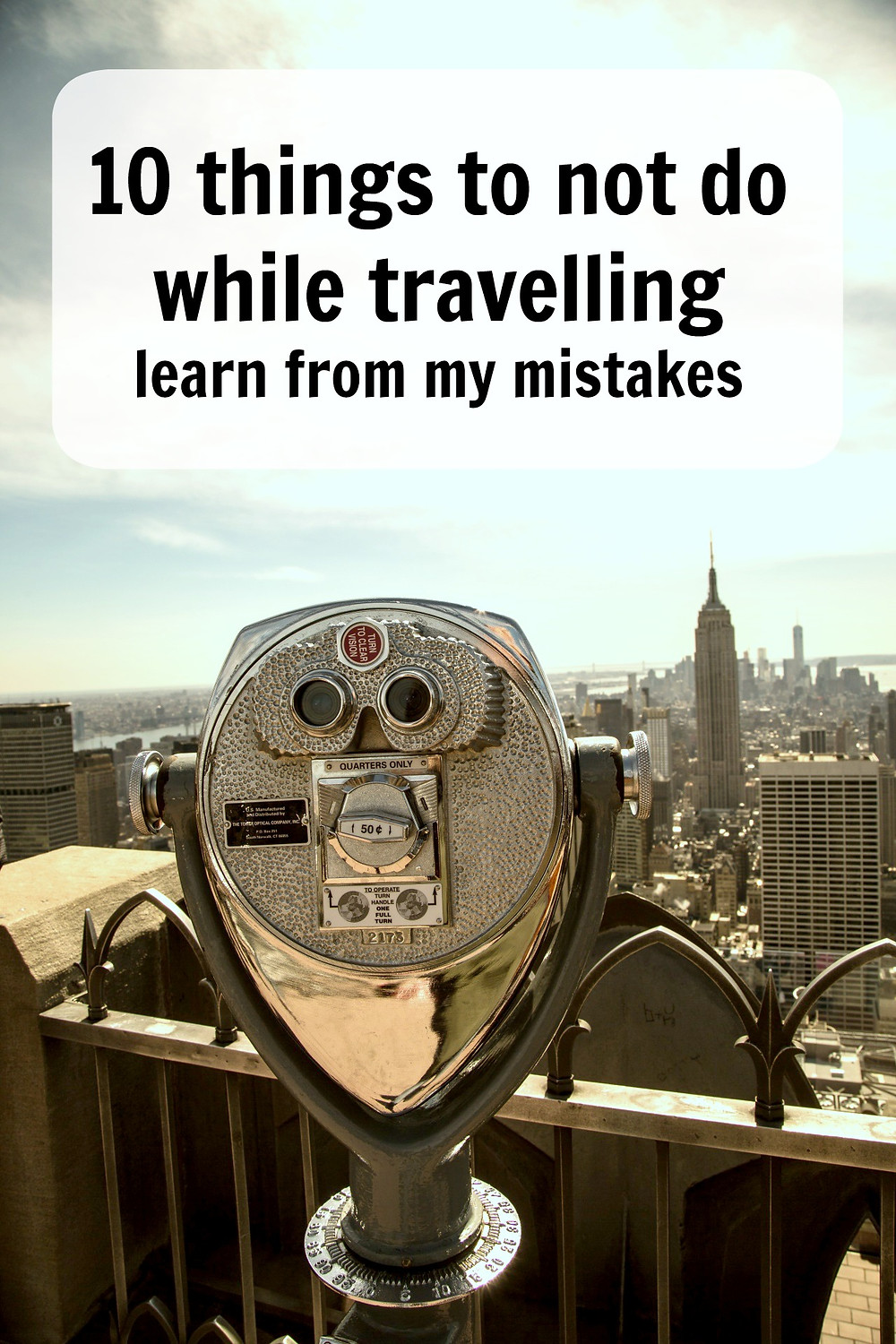 10 things to not do while travelling learn from my mistakes