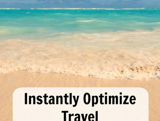 Instantly Optimize Travel – 16 Ways To Make The Most Of Every Trip