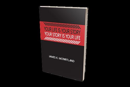 Your Life is Your Story, Your Story is Your Life | Minibuk by James McPartland
