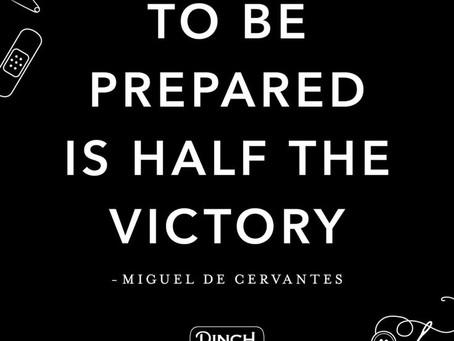 Preparation Is Half The Battle