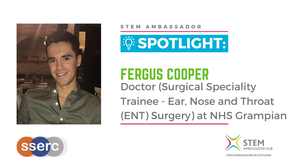 Spotlight: Fergus Cooper, Doctor (Surgical specialty trainee - ENT Surgery) at NHS Grampian