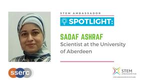Spotlight: Sadaf Ashraf, Scientist at University of Aberdeen