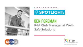 Spotlight: Ben Foreman, P&A Club manager at Well-Safe Solutions