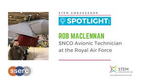 Spotlight: Rob MacLennan, SNCO Avionic Technician at Royal Air Force