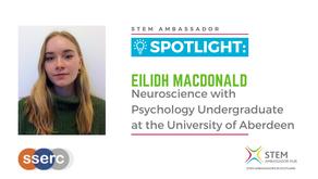Spotlight: Eilidh MacDonald, Neuroscience with Psychology Undergraduate at University of Aberdeen