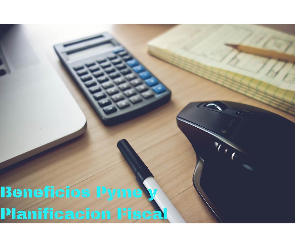 Beneficios Pyme y Planificación Fiscal