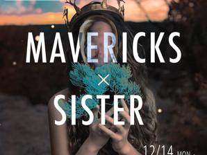 """無料ライブ配信""""Mavericks × Sister""""12月14日 22:00〜"""