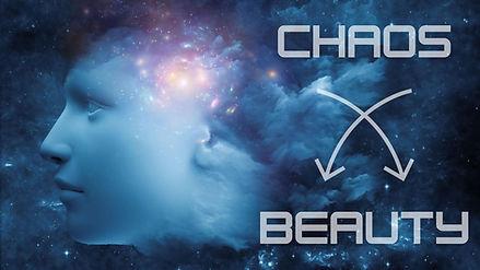 Chaos To Beauty.jpg